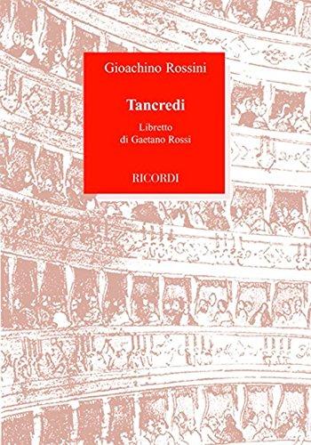 9788875928506: Tancredi. Melodramma eroico in due parti. Musica di Gioacchino Rossini