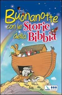 Buonanotte con le storie della Bibbia (9788875990152) by [???]