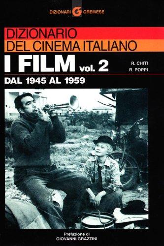 Dizionario del cinema italiano/I Film, Vol. 2: Dal 1945 al 1959 (Dizionari Cremese): Chiti, ...