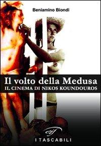 9788876062940: Il volto della medusa. Il cinema di Nikos Koundouros (I tascabili)