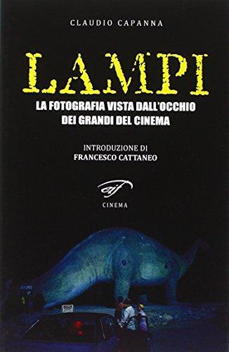 Lampi. La Fotografia Vista dall'Occhio dei Grandi: Capanna, Claudio.