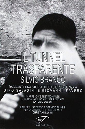 Il tunnel trasparente. Silvio Branco racconta una