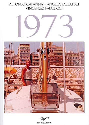 1973 (Narrativa): Capanna, Alfonso; Falcucci,