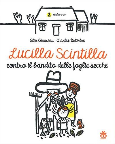 Lucilla Scintilla contro i banditi delle foglie: Alex Cousseau