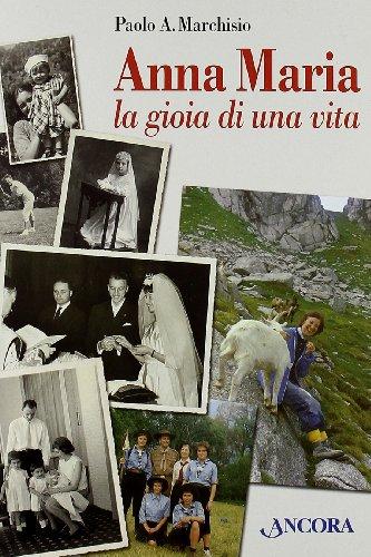 9788876109171: Anna Maria. La gioia di una vita (Profili)
