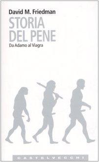 9788876151736: Storia del pene. Da Adamo al Viagra