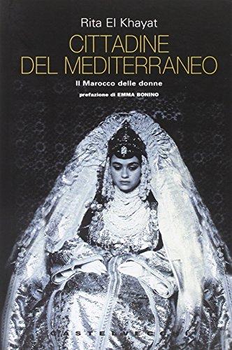 9788876152801: Cittadine del Mediterraneo. Il Marocco delle donne