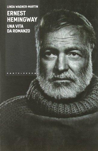 9788876155949: Ernest Hemingway. Una vita da romanzo