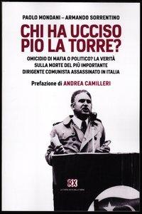 Chi ha ucciso Pio La Torre? Omicidio: Mondani, Paolo, Sorrentino,