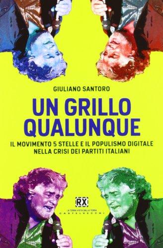 9788876157189: Un Grillo qualunque. Il Movimento 5 Stelle e il populismo digitale nella crisi dei partiti italiani (RX)