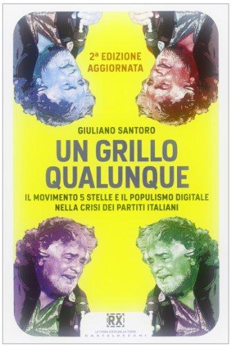 9788876159015: Un Grillo qualunque. Il Movimento 5 Stelle e il populismo digitale nella crisi dei partiti italiani (RX)