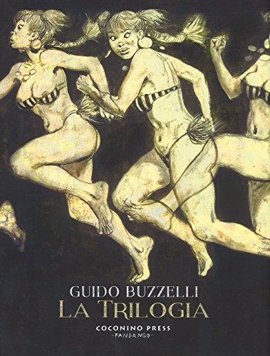 La trilogia: La rivolta dei racchi-I labirinti-Zil: Guido Buzzelli