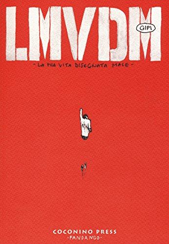LMVDM. La mia vita disegnata male Gipi