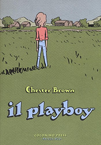 Il playboy: Chester Brown