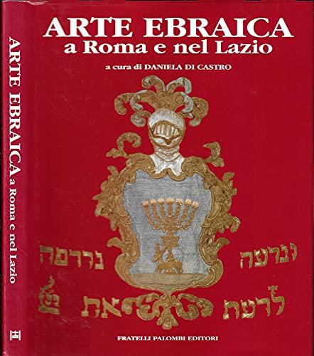 9788876212406: Arte ebraica a Roma e nel Lazio