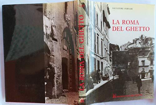 La Roma del ghetto (Itinerari d'arte e: Fornari, Salvatore