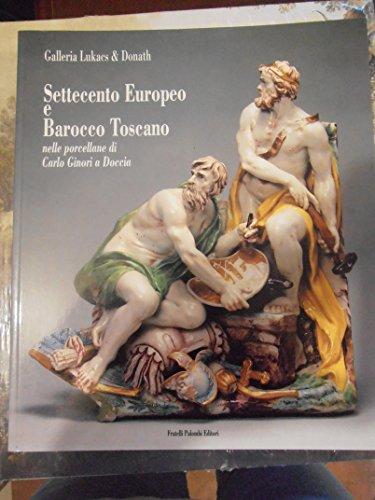 Settecento europeo e barocco toscano nelle porcellane: D' Agliano, Andreina