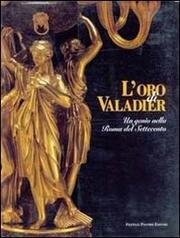 9788876213670: L'oro di Valadier: Un genio nella Roma del Settecento : Villa Medici, 29 gennaio-8 aprile 1997 (Italian Edition)
