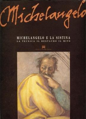 9788876215957: Michelangelo e la Sistina: La tecnica, il restauro, il mito (Italian Edition)