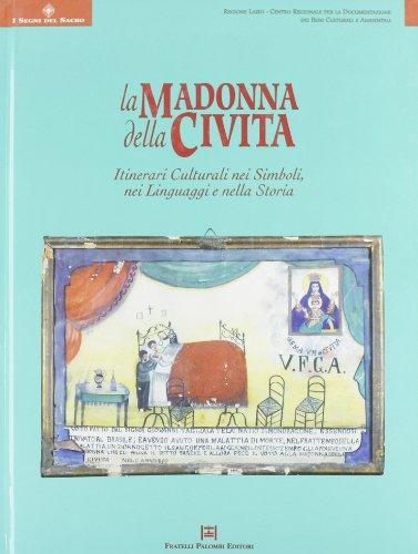 La Madonna della Civita. Itinerari culturali nei simboli, nei linguaggi e nella storia.: COLLECTIF