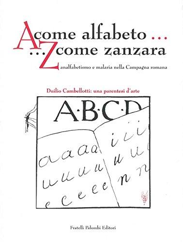 9788876218293: A come alfabeto. Z come zanzara. Analfabetismo e malaria nella campagna romana