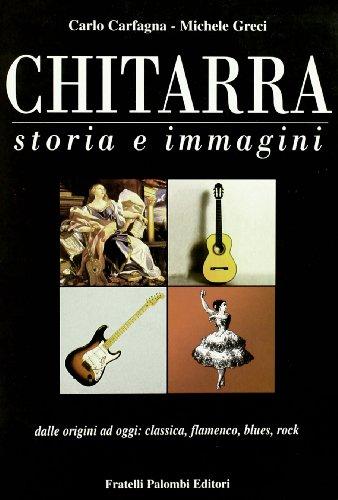 9788876219955: Chitarra. Storia e immagini dalle origini a oggi: classica, flamenco, blues, rock
