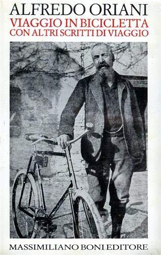 9788876224669: Viaggio in bicicletta ed altri scritti di viaggio e di paesaggio