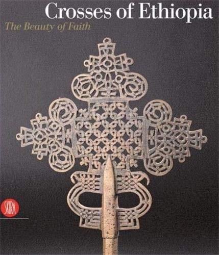 Crosses of Ethiopia: The Sign of Faith.: Di Salvo, Mario