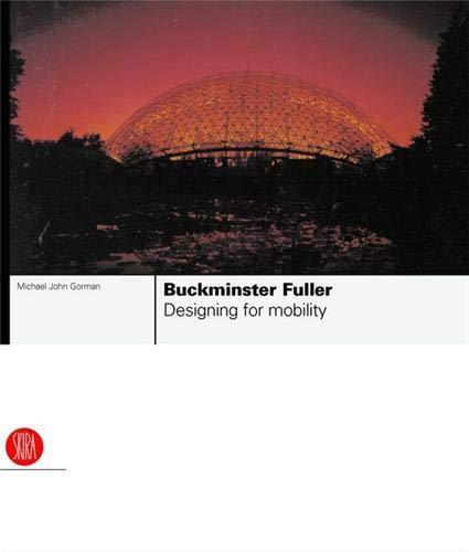 9788876242656: Buckminster Fuller: Designing for Mobility