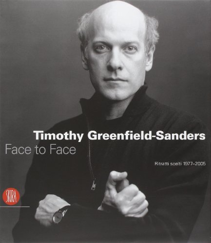Timothy Greenfield-Sanders. Face to Face. Ritratti scelti 1977-2005