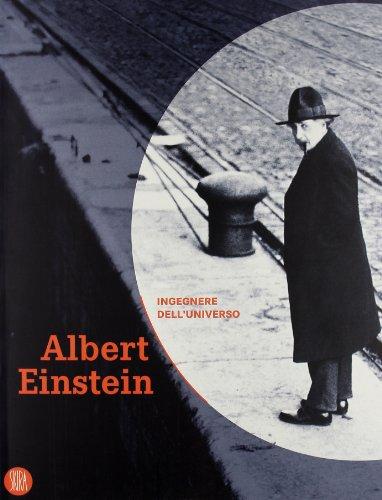 9788876245800: Albert Einstein. Ingegnere dell'universo. Catalogo della mostra (Pavia, Bologna, Firenze, Bari, Berlino, maggio 2005-marzo 2006)