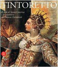 9788876246180: Tintoretto. Il ciclo di Santa Caterina e la quadreria del Palazzo Patriarcale. Catalogo della mostra (Venezia, 6 ottobre 2005-30 luglio 2006)