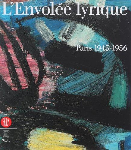 9788876246791: L'Envolée lyrique. Paris 1945-1956. Catalogo della mostra (Paris, 26 aprile-28 agosto 2006)