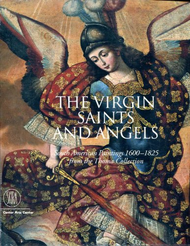 9788876246982: The Virgin, Saints, and Angels: South American Paintings 1600-1825, from the Thoma Collection.