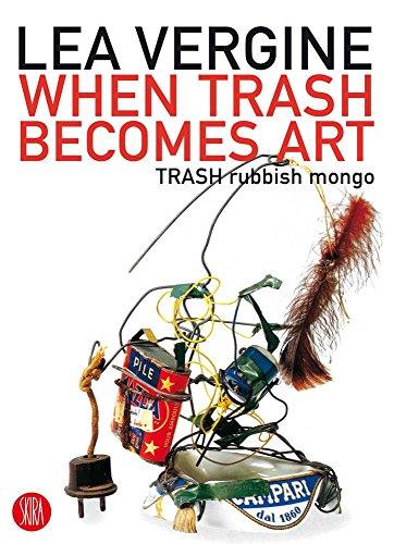 9788876247286: When Trash Becomes Art: Trash Rubbish Mongo (Skira Paperbacks)