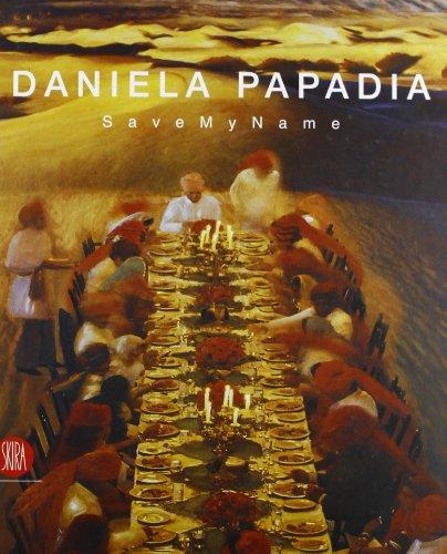Daniela Papadia. Save my name. Catalogo della mostra (Palermo, 11 marzo-16 aprile 2006). Ediz. italiana e inglese (8876247483) by Amnon Barzel