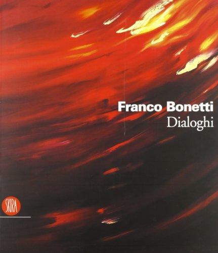 Franco Bonetti. Dialoghi. Catalogo della mostra (Roma, 6 aprile-5 maggio 2006) (887624753X) by Amnon Barzel