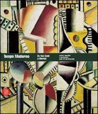 9788876247668: Tempo moderno. Da Van Gogh a Warhol. Lavoro, macchine e automazione nelle Arti del Novecento. Ediz. illustrata