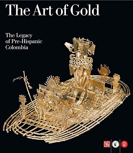 9788876247767: The Art of Gold: The Legacy of Pre-Hispanic Colombia