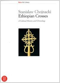 9788876248313: Ethiopian Crosses. A Cultural History and Chronology (Biblioteca d'arte Skira)