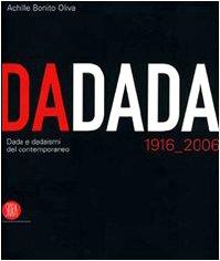 9788876248634: Dadada. Dada e dadaismi del contemporaneo 1916-2006. Catalogo della mostra (Pavia, 7 settembre-17 dicembre 2006) (Arte moderna. Cataloghi)