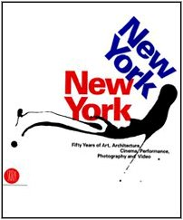9788876248641: New York, New York: Fifty Years of Art, Architecture, Photography, Film, and Video
