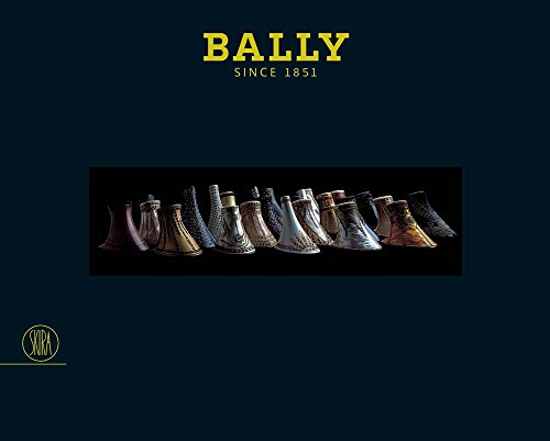 Bally: Since 1851 (Hardback)