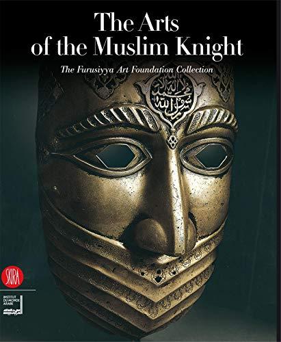 9788876248771: The Art of the Muslim Knights: The Furusyya Art Foundation Collection