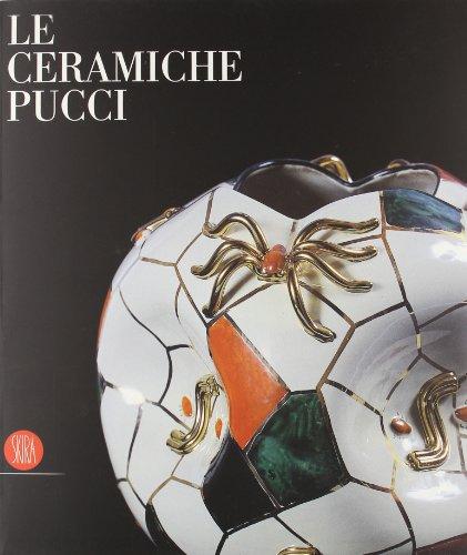 Le Ceramiche Pucci - Pucci Ceramics: Caputo, Marinella - Mascelloni, Enrico (a cura di - edited by)