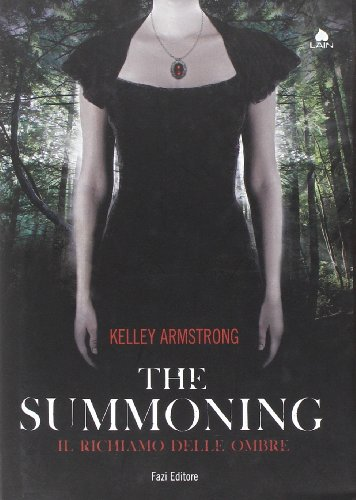 The summoning. Il richiamo delle ombre (8876251073) by Kelley Armstrong