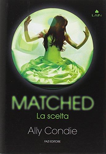 9788876251603: Matched. La scelta