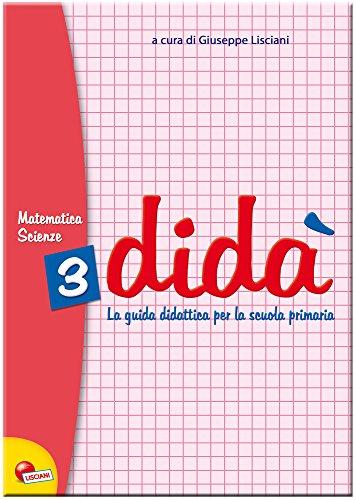 9788876272059: Didà matematica e scienze. Per la 3ª classe elementare