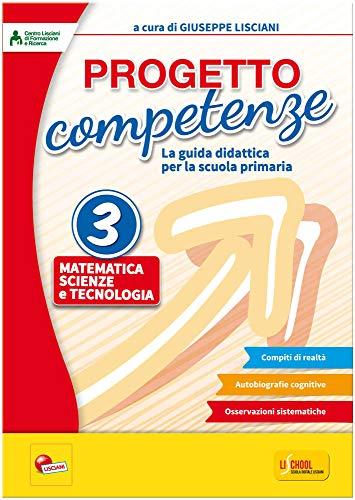 9788876273544: Progetto competenze. La guida didattica per la Scuola primaria. Matematica, scienze e tecnologia: 3