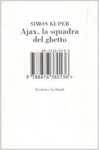 Ajax, la squadra del ghetto. Il calcio e la Shoah (8876380132) by Simon Kuper